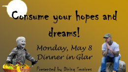Student can enjoy a meal of their hopes and dreams on May 8 in Englar Dining Hall. Photo by Atticus Rice.